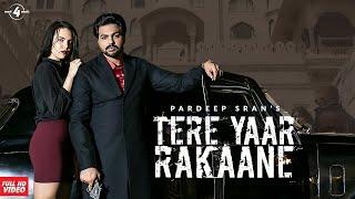 Tere Yaar Rakaane – Pardeep Sran Video HD