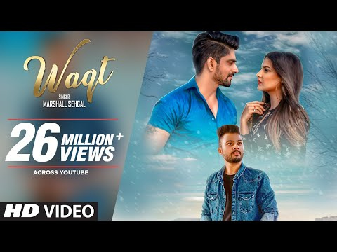 Waqt Song - Marshall Sehgal Ft. Himanshi Khurrana, Rony Singh