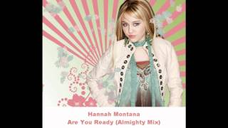 Hannah Montana - Are You Ready (Almighty Club Mix)