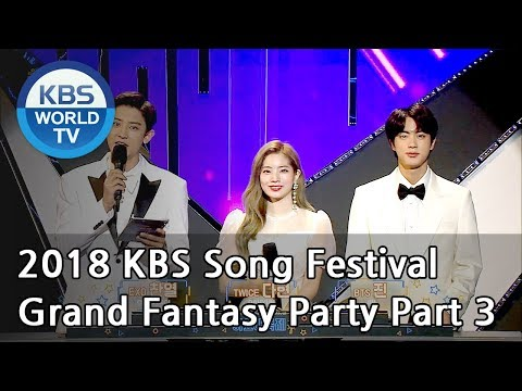 Grand Fantasy Party Part 3 [2018 KBS Song Festival / ENG / CHN / 2018.12.28]