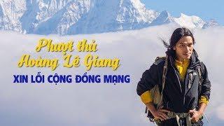 """""""Phượt thủ"""" Hoàng Lê Giang là ai, vì sao phải xin lỗi cộng đồng mạng?"""