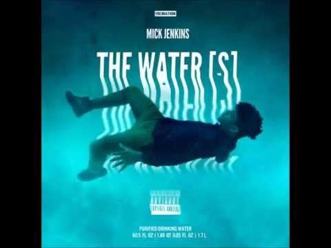 Mick Jenkins - The Water[s] (Full Mixtape)