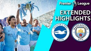 Brighton v. Man City | PREMIER LEAGUE EXTENDED HIGHLIGHTS | 5/12/19 | NBC Sports