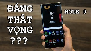Cận cảnh Galaxy Note 9 - Có đáng thất vọng?