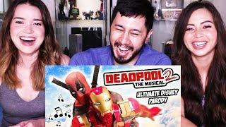 DEADPOOL THE MUSICAL 2 - ULTIMATE DISNEY PARODY    Reaction!