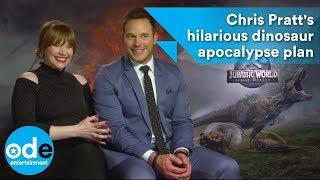 Chris Pratt's hilarious dinosaur apocalypse plan - Jurassic World: Fallen Kingdom