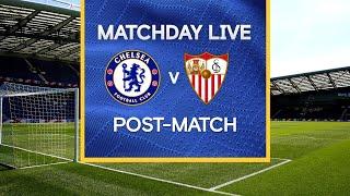 Matchday Live: Chelsea 0-0 Sevilla | Post-Match | Champions League Matchday