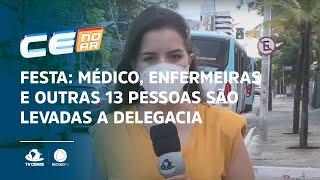 FESTA: Médico, enfermeiras e outras 13 pessoas são levadas a delegacia