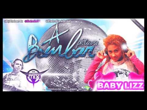 Baixar Dj Cleber Mix Feat Baby Lizz - A Pista Vai Bombar (2013)