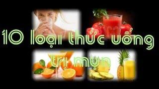 10 loại thức uống củ quả trị mụn -10 fruits drinks acne
