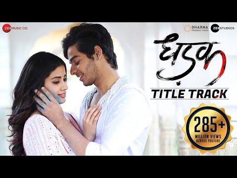 Dhadak - Title Track - Dhadak - Ishaan & Janhvi - Ajay Gogavale & Shreya Ghoshal - Ajay-Atul