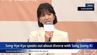 SONG HYE KYO Finally speaks out about Divorce with Song Joong ki