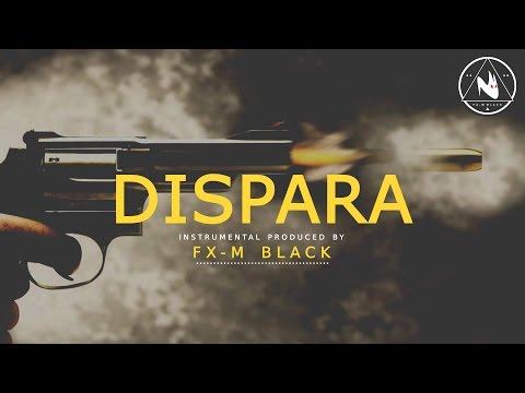 XXVII - DISPARA - BASE DE RAP BEAT HIP-HOP INSTRUMENTAL (2012 - 2013) PROD FX-M BLACK