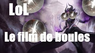 video LoL : Le film de boules