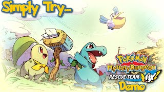 Simply Try - Pokemon Mystery Dungeon Rescue Team DX (Demo)