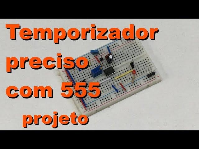 APRENDA A PROJETAR UM TIMER PRECISO COM 555 | Conheça Eletrôncia! #072