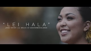 Josh Tatofi - Lei Hala (Official Video)