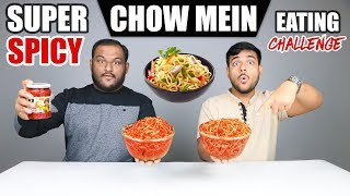 SUPER SPICY CHOW MEIN EATING CHALLENGE | Chinese Noodles Eating Competition | Food Challenge