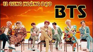 12 cung hoàng đạo là ai trong nhóm BTS và hợp với chòm sao nữ nào ?
