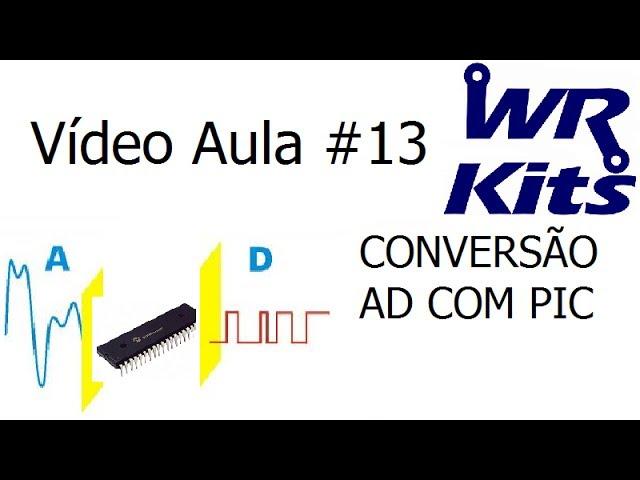 CONVERSÃO AD COM MICROCONTROLADORES PIC - Vídeo Aula #13