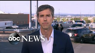 Beto O'Rourke: 'Need to connect the dots' on Trump's rhetoric and mass shooting
