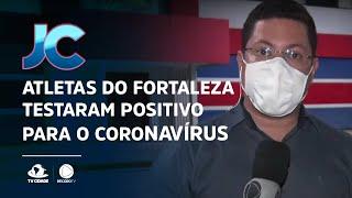 Atletas do Fortaleza testaram positivo para o Coronavírus