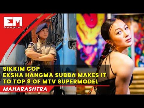 Sikkim cop Eksha Hangma Subba reaches top 9 in MTV supermodel contest