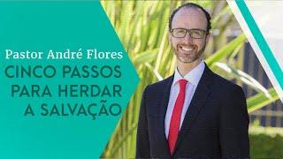 20/04/19 - Cinco Passos para Herdar a Salvação - Pr. André Flores