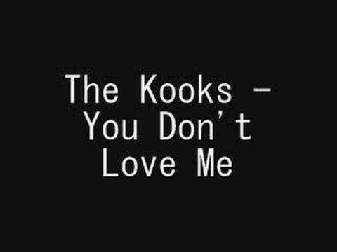 The Kooks - You Don't Love Me