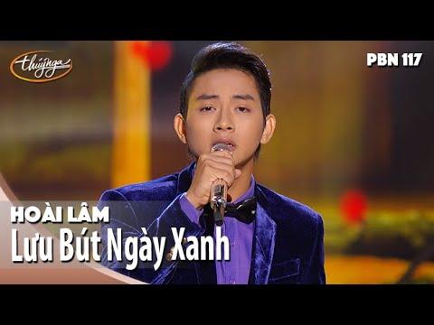 PBN 117 | Hoài Lâm - Lưu Bút Ngày Xanh