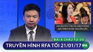 Thời sự tối 21/11/2017 | VN cần tịch thu tài sản không giải trình nguồn gốc | © Official RFA