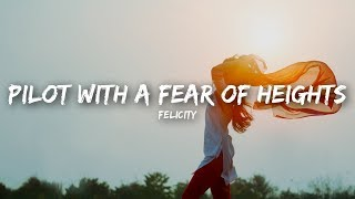 Felicity - Pilot With A Fear Of Heights (Lyrics)
