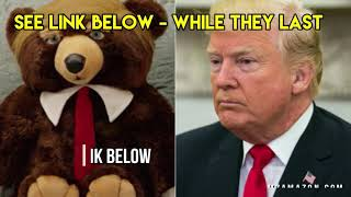 Trumpy Bear!  Is It For Real?