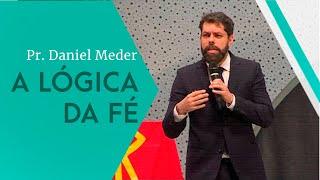 14/09/19 - A lógica da fé - Pr. Daniel Meder
