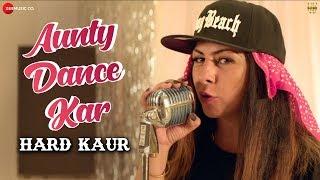 Aunty Dance Kar – Hard Kaur