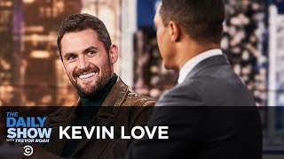 Kevin Love - Rising to Challenges On and Off the Court | The Daily Show
