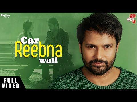 Car Reebna Wali - Amrinder Gill - Bhajjo Veero Ve