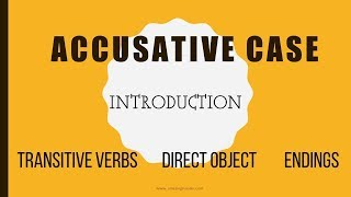 Beginning Russian: Accusative Case: Introduction