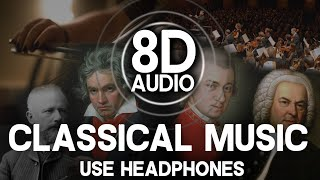 8D AUDIO | CLASSICAL MUSIC | Bach, Mozart, Chopin, Beethoven, Tchaikovsky (USE HEADPHONES)