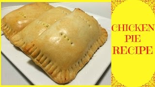 How Make Chicken Pie | Chicken Pie Recipe | Nigerian Chicken Pie