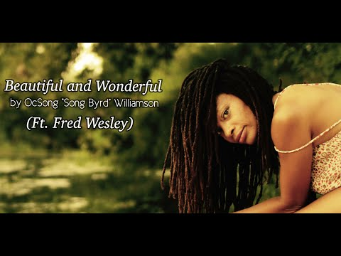 "OcSong TheSoulSinger ""Beautiful And Wonderful ft Fred Wesley"" Official Video"