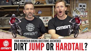 Dirt Jumper Or Hardtail MTB? | Ask GMBN Anything About Mountain Biking