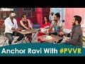 Anchor Ravi With #PVVR - Punarnavi, Varun Sandesh, Vithika, Rahul Sipligunj