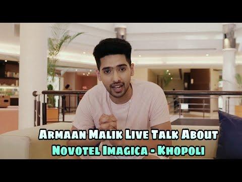 Armaan Malik Live Talk About Novotel Imagica -  Hotels in Lonavala