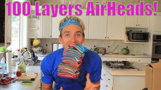 100 Layers of AirHeads - 100 Layers Challenge AIR HEADS CANDY