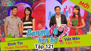 BẠN MUỐN HẸN HÒ - Tập 121 | Đình Tín - Kim Hương | Viết Mão - Yến Thu | 06/12/2015