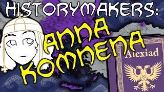 History-Makers: Anna Komnena