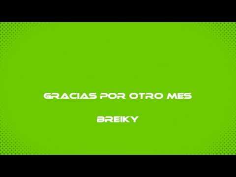 GRACIAS POR OTRO MES | BREIKY - RAP ROMANTICO