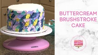 How to Decorate a Painted Buttercream Brushstroke Cake