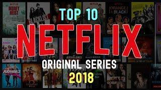 Top 10 Best Netflix Original Series (2018)